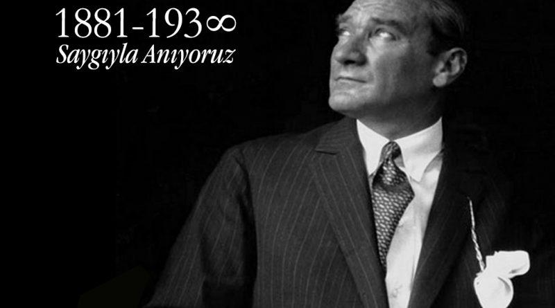10 Kasım – Saygı ve Minnetle Anıyoruz